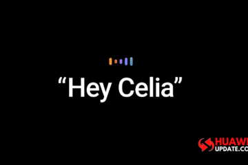 Hey Celia: Huawei's New Google Assistant Alexa