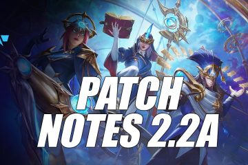 Wild Rift Patch 2.2a: Latest Notes And Updates