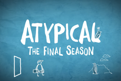 Atypical Season 4 The Series Finale on Netflix
